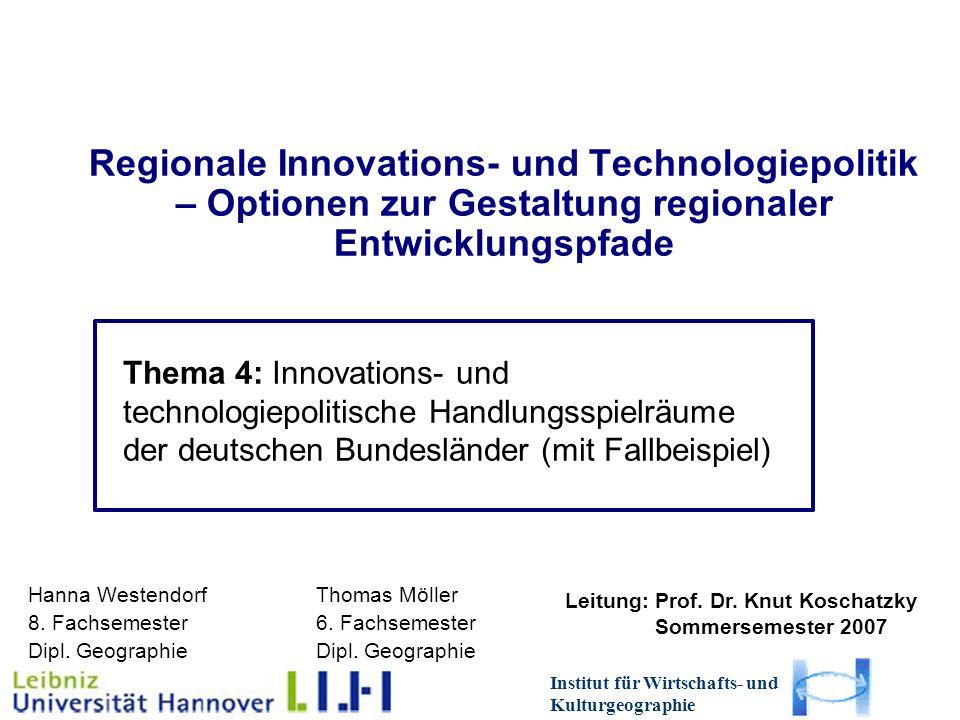 Regionale Innovations- und Technologiepolitik – Optionen zur Gestaltung regionaler Entwicklungspfade Thema 4: Innovations- und technologiepolitische Handlungsspielräume der deutschen Bundesländer (mit Fallbeispiel) Hanna WestendorfThomas Möller 8.