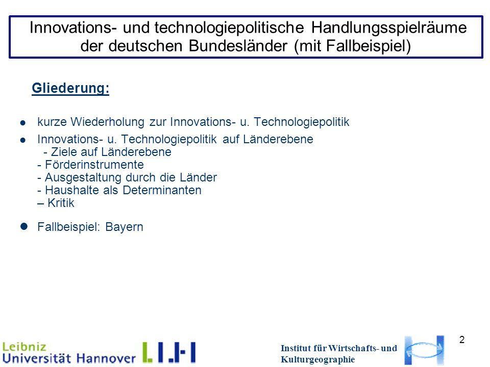 2 Gliederung: kurze Wiederholung zur Innovations- u. Technologiepolitik Innovations- u. Technologiepolitik auf Länderebene - Ziele auf Länderebene - F