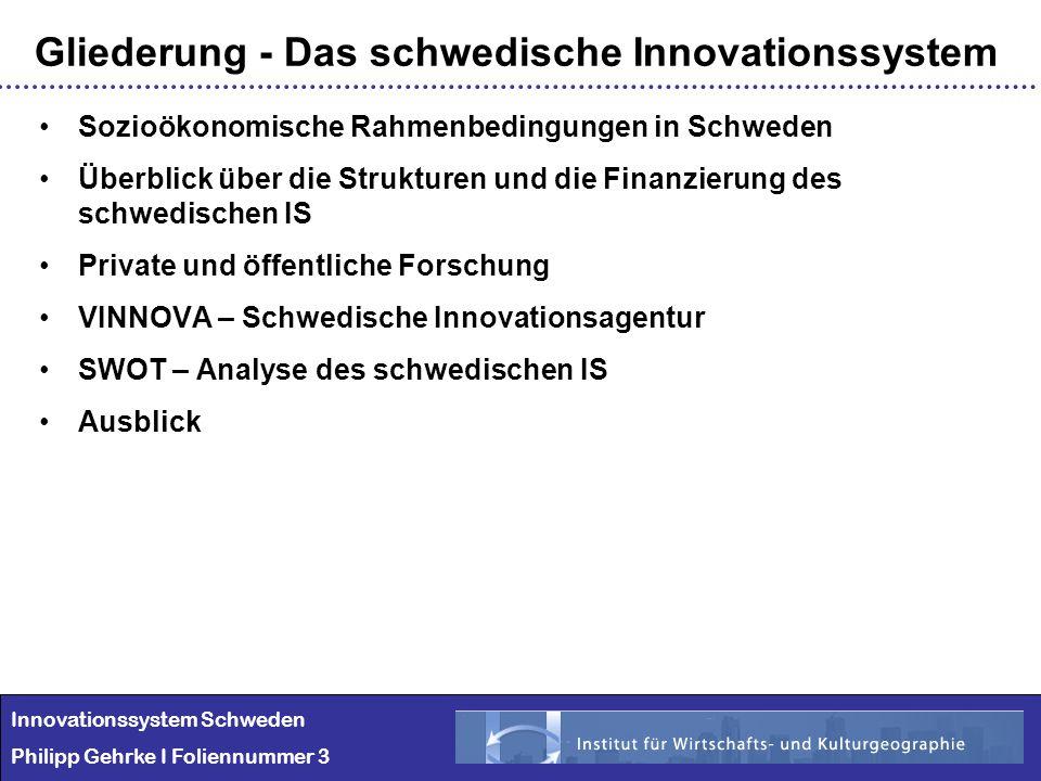 Innovationssystem Schweden Philipp Gehrke I Foliennummer 3 Gliederung - Das schwedische Innovationssystem Sozioökonomische Rahmenbedingungen in Schwed