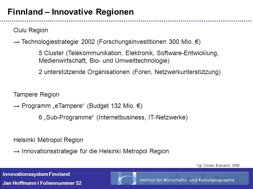 Innovationssystem Finnland Jan Hoffmann I Foliennummer 32 Finnland – Innovative Regionen Oulu Region Technologiestrategie 2002 (Forschungsinvestitione