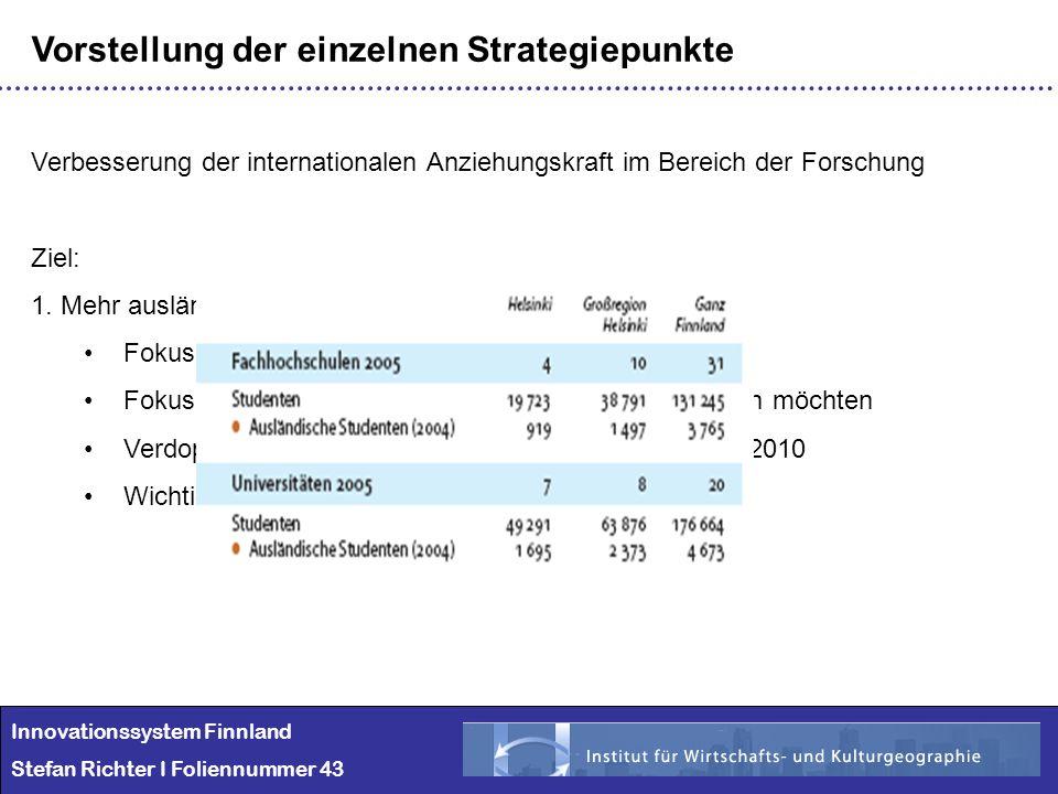 Innovationssystem Finnland Stefan Richter I Foliennummer 43 Vorstellung der einzelnen Strategiepunkte Verbesserung der internationalen Anziehungskraft