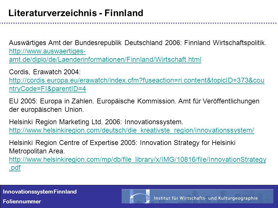 Innovationssystem Finnland Foliennummer Literaturverzeichnis - Finnland Auswärtiges Amt der Bundesrepublik Deutschland 2006: Finnland Wirtschaftspolit