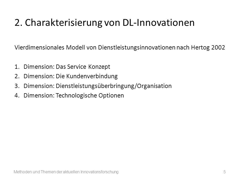 2. Charakterisierung von DL-Innovationen Vierdimensionales Modell von Dienstleistungsinnovationen nach Hertog 2002 1.Dimension: Das Service Konzept 2.