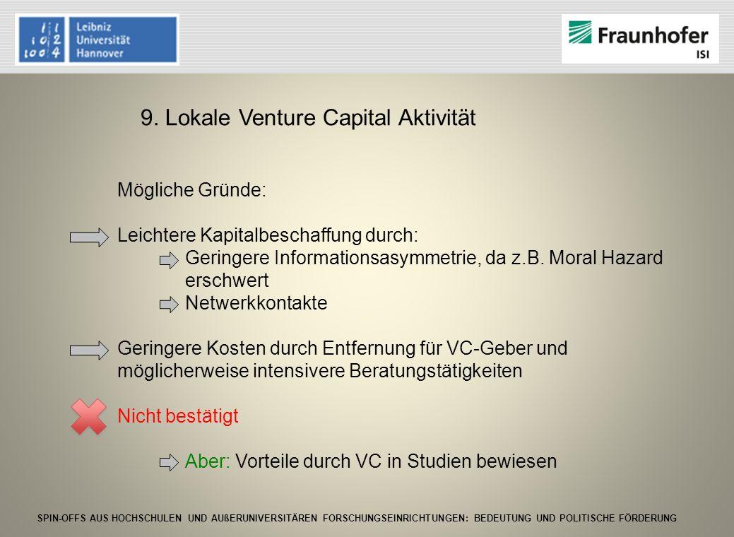 SPIN-OFFS AUS HOCHSCHULEN UND AUßERUNIVERSITÄREN FORSCHUNGSEINRICHTUNGEN: BEDEUTUNG UND POLITISCHE FÖRDERUNG 9. Lokale Venture Capital Aktivität Mögli