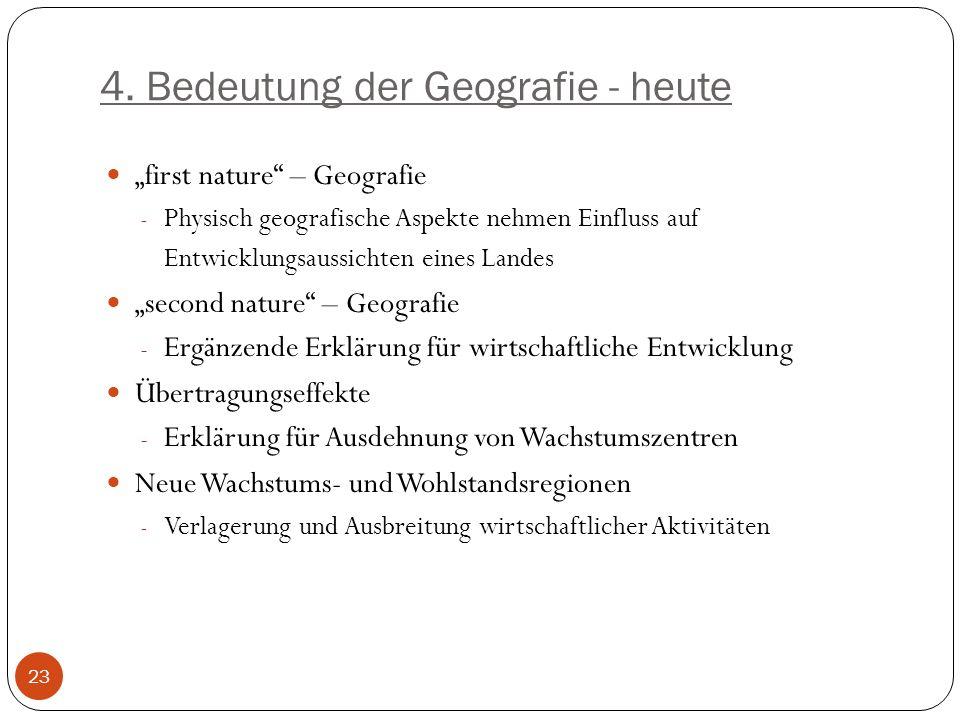 4. Bedeutung der Geografie - heute first nature – Geografie - Physisch geografische Aspekte nehmen Einfluss auf Entwicklungsaussichten eines Landes se