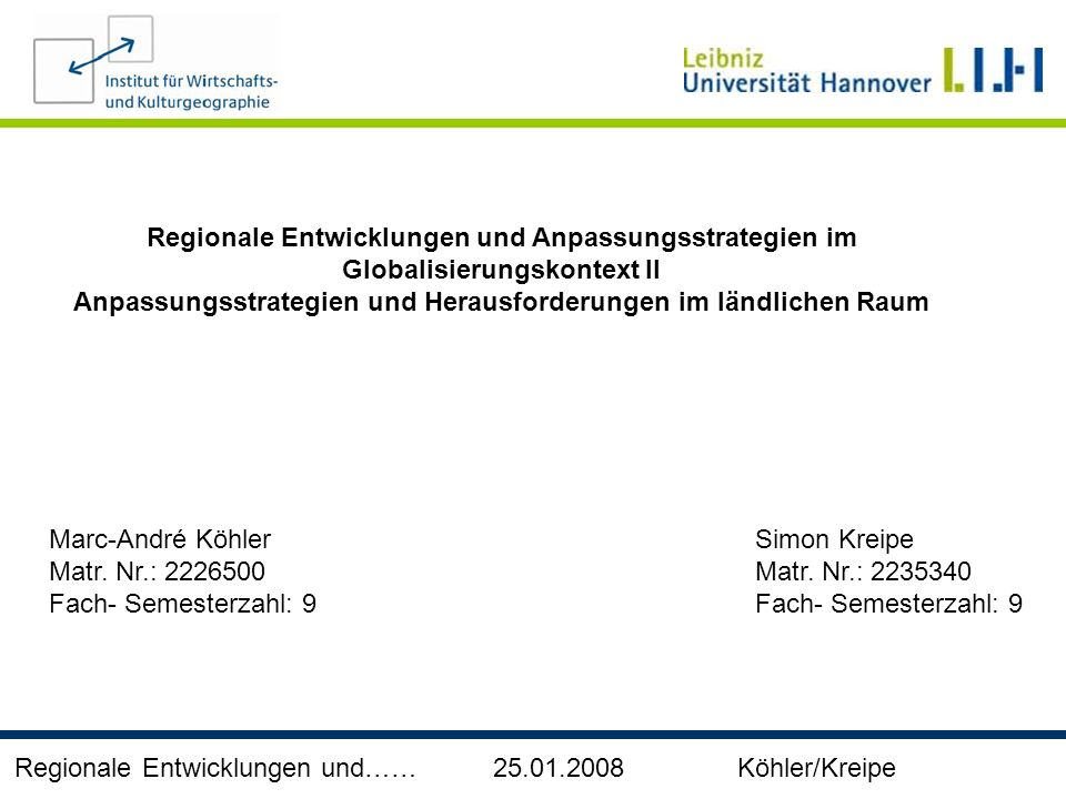Regionale Entwicklungen und…… 25.01.2008 Köhler/Kreipe Regionale Entwicklungen und Anpassungsstrategien im Globalisierungskontext II Anpassungsstrateg