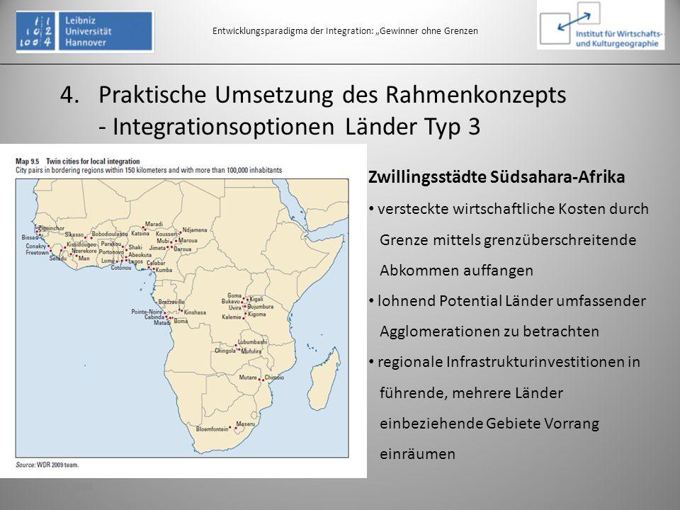 4.Praktische Umsetzung des Rahmenkonzepts - Integrationsoptionen Länder Typ 3 Entwicklungsparadigma der Integration: Gewinner ohne Grenzen Zwillingsst