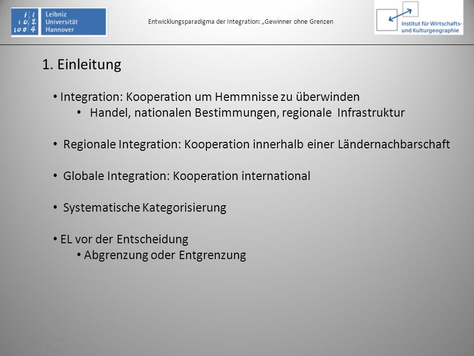 1. Einleitung Entwicklungsparadigma der Integration: Gewinner ohne Grenzen Integration: Kooperation um Hemmnisse zu überwinden Handel, nationalen Best