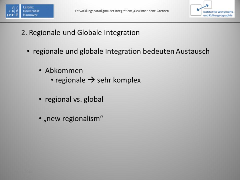 2. Regionale und Globale Integration Entwicklungsparadigma der Integration: Gewinner ohne Grenzen regionale und globale Integration bedeuten Austausch