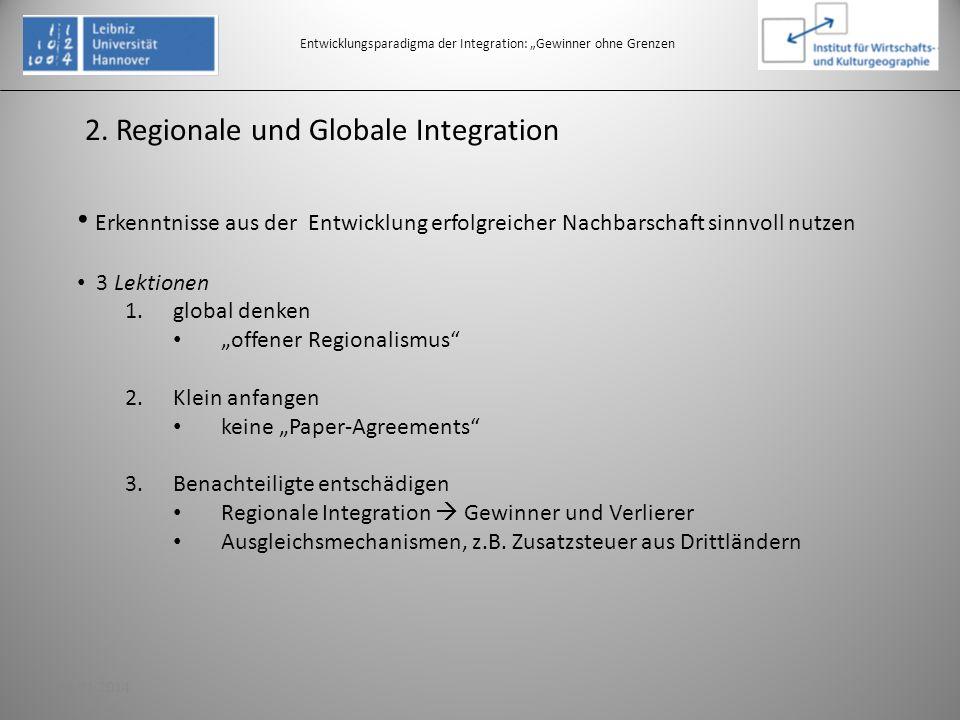 2. Regionale und Globale Integration Entwicklungsparadigma der Integration: Gewinner ohne Grenzen Erkenntnisse aus der Entwicklung erfolgreicher Nachb