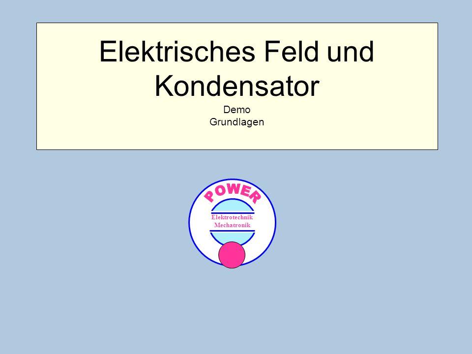 Elektrisches Feld und Kondensator Demo Grundlagen Elektrotechnik Mechatronik