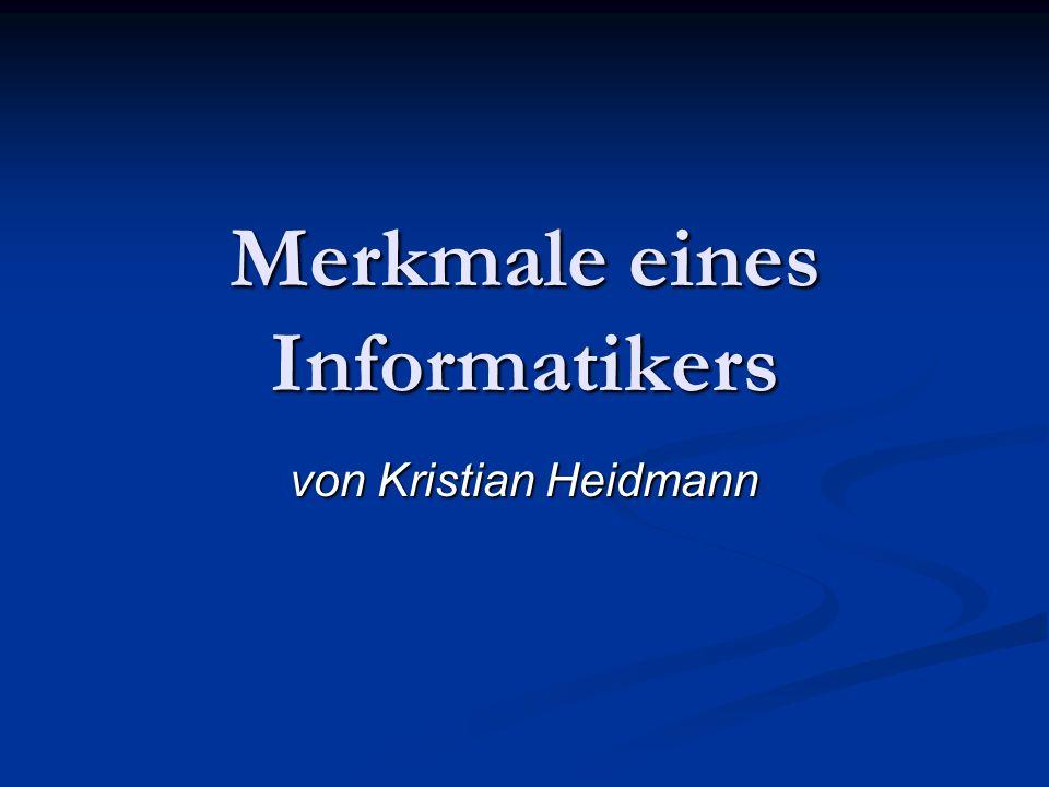 Merkmale eines Informatikers von Kristian Heidmann