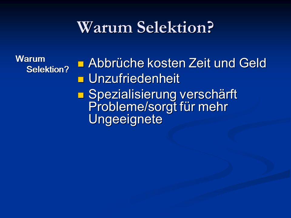 Methoden der Eignungsmessung Warum Selektion.