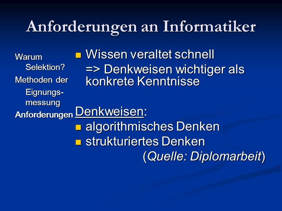 Anforderungen an Informatiker Warum Selektion.