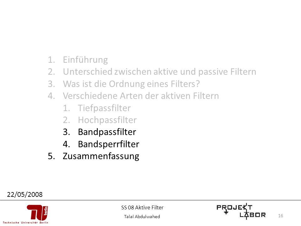 16 1.Einführung 2.Unterschied zwischen aktive und passive Filtern 3.Was ist die Ordnung eines Filters? 4.Verschiedene Arten der aktiven Filtern 1.Tief