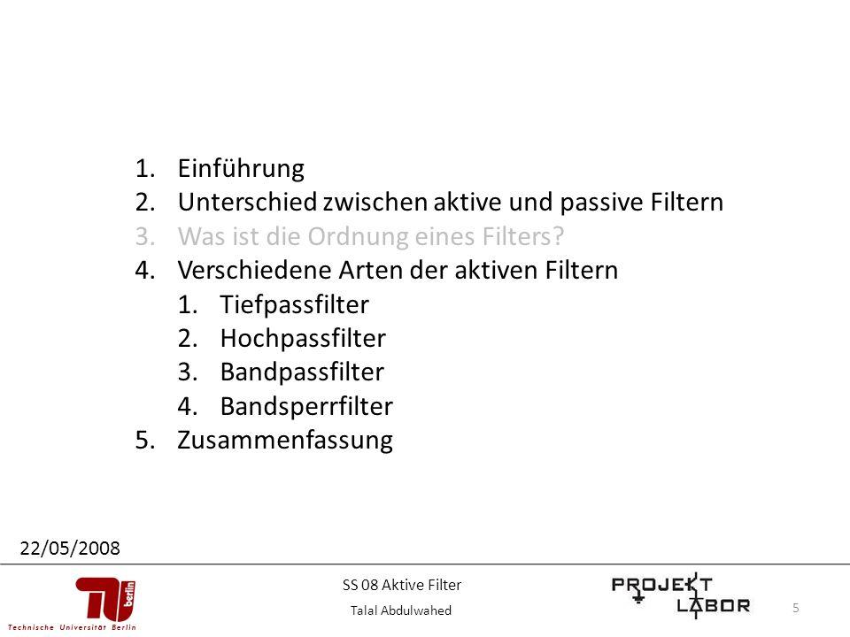 5 1.Einführung 2.Unterschied zwischen aktive und passive Filtern 3.Was ist die Ordnung eines Filters? 4.Verschiedene Arten der aktiven Filtern 1.Tiefp