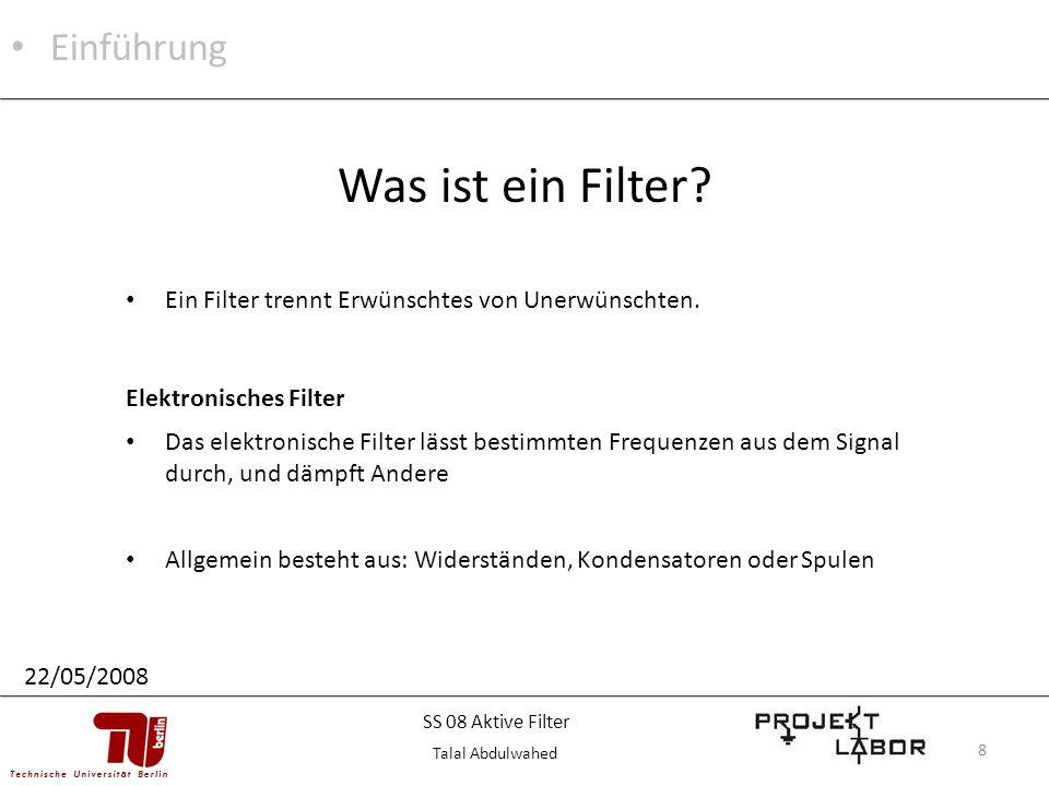 8 Ein Filter trennt Erwünschtes von Unerwünschten. Was ist ein Filter? Einführung Elektronisches Filter Das elektronische Filter lässt bestimmten Freq