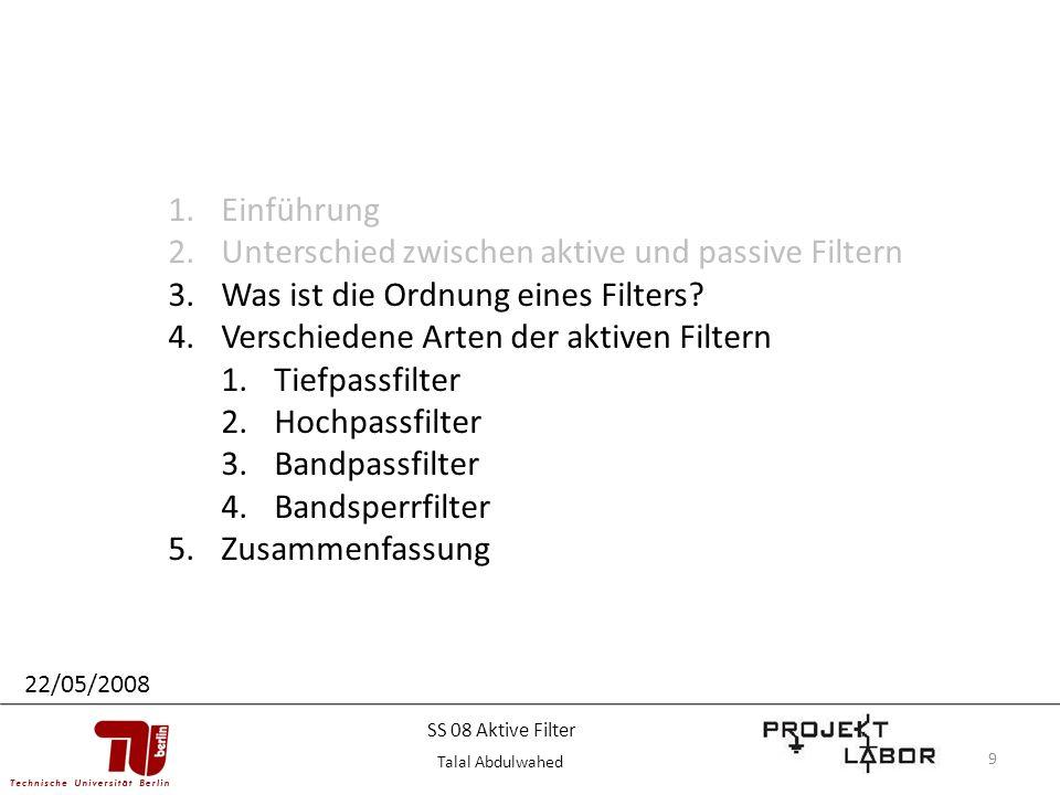 9 1.Einführung 2.Unterschied zwischen aktive und passive Filtern 3.Was ist die Ordnung eines Filters? 4.Verschiedene Arten der aktiven Filtern 1.Tiefp