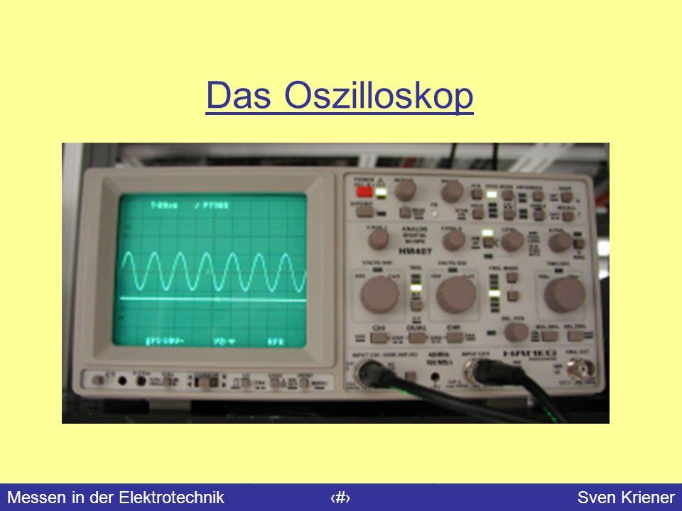 Messen in der Elektrotechnik#Sven Kriener Das Oszilloskop