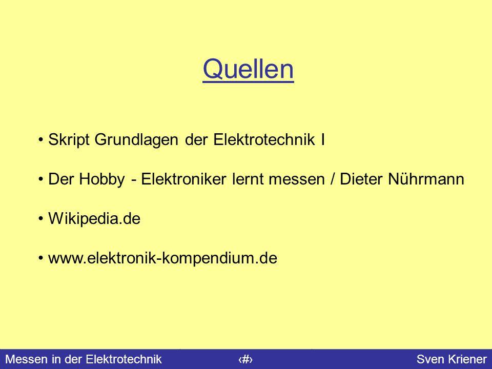 Messen in der Elektrotechnik#Sven Kriener Quellen Skript Grundlagen der Elektrotechnik I Der Hobby - Elektroniker lernt messen / Dieter Nührmann Wikip