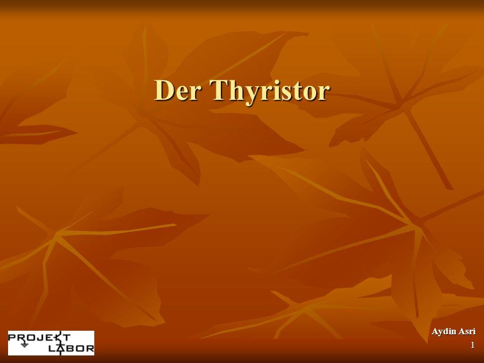 Gliederung Der PN – Übergang Der PN – Übergang Aufbau eines Thyristors Aufbau eines Thyristors Funktionsweise Funktionsweise Grundschaltungen Grundschaltungen Triac Triac Vor- und Nachteile des Thyristors Vor- und Nachteile des Thyristors Aydin Asri 2