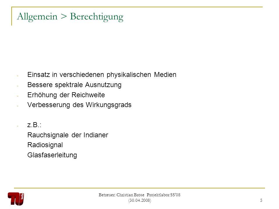 Betreuer: Christian Brose Projektlabor SS'08 (30.04.2008) 5 Allgemein > Berechtigung - Einsatz in verschiedenen physikalischen Medien - Bessere spektr