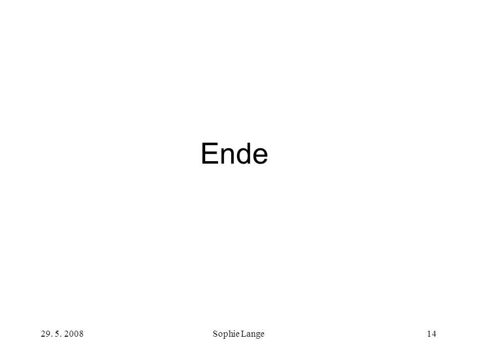 29. 5. 2008Sophie Lange14 Ende