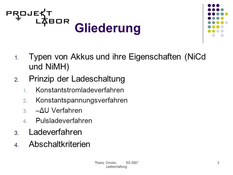 Thierry Omoko SS 2007 Ladeschaltung 2 Gliederung 1. Typen von Akkus und ihre Eigenschaften (NiCd und NiMH) 2. Prinzip der Ladeschaltung 1. Konstantstr