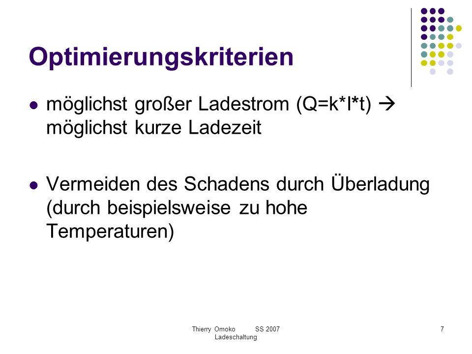 Thierry Omoko SS 2007 Ladeschaltung 7 Optimierungskriterien möglichst großer Ladestrom (Q=k*I*t) möglichst kurze Ladezeit Vermeiden des Schadens durch