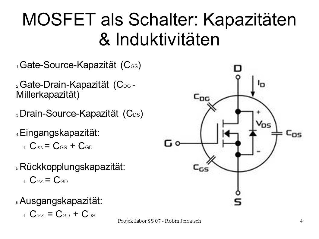 Projektlabor SS 07 - Robin Jerratsch4 MOSFET als Schalter: Kapazitäten & Induktivitäten 1.