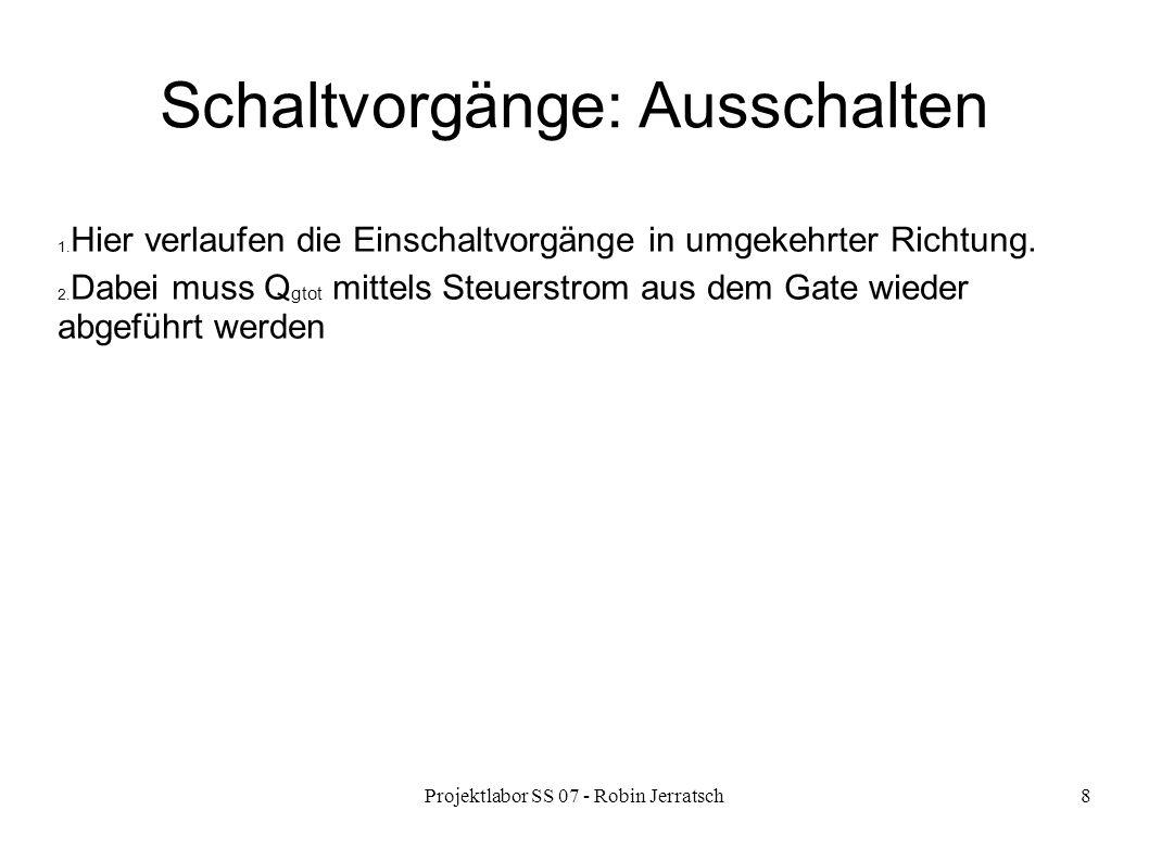Projektlabor SS 07 - Robin Jerratsch8 Schaltvorgänge: Ausschalten 1.