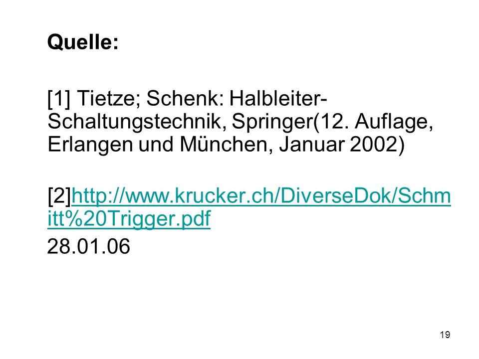 19 Quelle: [1] Tietze; Schenk: Halbleiter- Schaltungstechnik, Springer(12. Auflage, Erlangen und München, Januar 2002) [2]http://www.krucker.ch/Divers