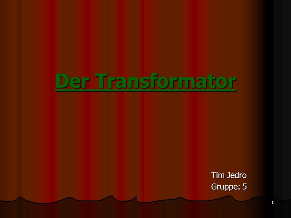 22 Gliederung Einführung Funktionsweise Schaltsymbole Betriebszustände Anwendungen Quellen Tim Jedro – Der Transformator