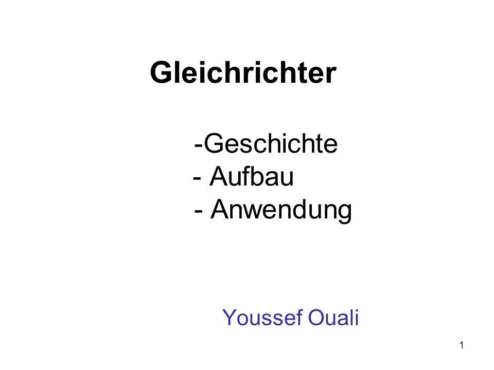 1 Gleichrichter -Geschichte - Aufbau - Anwendung Youssef Ouali