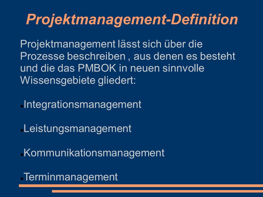 Projektmanagement-Definition Projektmanagement lässt sich über die Prozesse beschreiben, aus denen es besteht und die das PMBOK in neuen sinnvolle Wis