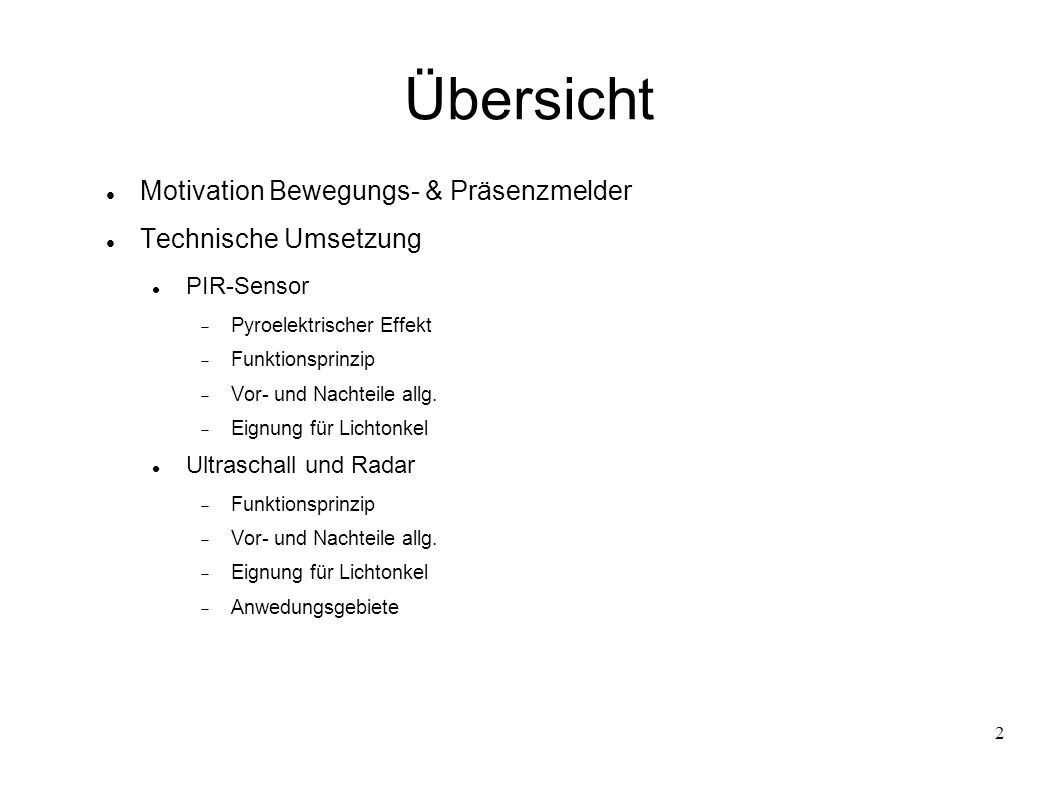 2 Übersicht Motivation Bewegungs- & Präsenzmelder Technische Umsetzung PIR-Sensor Pyroelektrischer Effekt Funktionsprinzip Vor- und Nachteile allg.