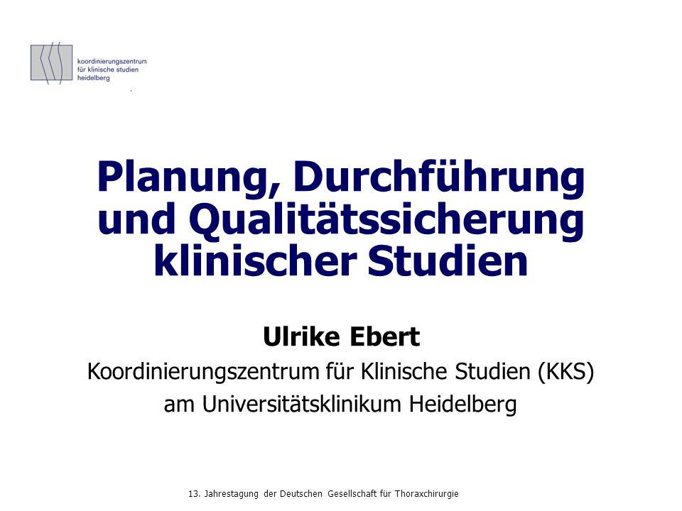 13.Jahrestagung der Deutschen Gesellschaft für Thoraxchirurgie Was ist eine klinische Studie.