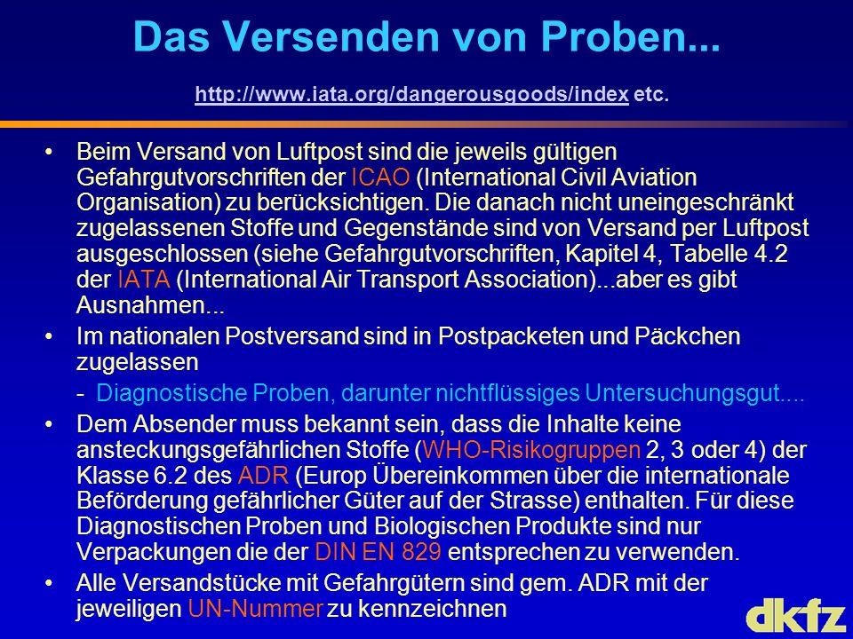 Das Versenden von Proben... http://www.iata.org/dangerousgoods/index etc. http://www.iata.org/dangerousgoods/index Beim Versand von Luftpost sind die