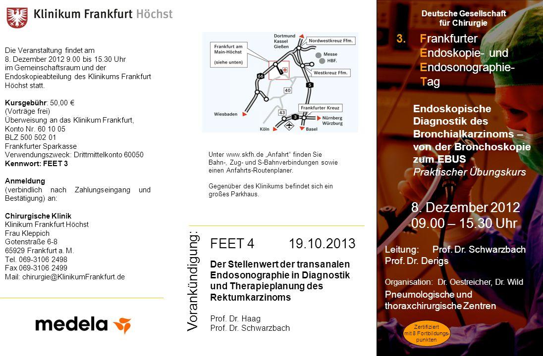 Die Veranstaltung findet am 8. Dezember 2012 9.00 bis 15.30 Uhr im Gemeinschaftsraum und der Endoskopieabteilung des Klinikums Frankfurt Höchst statt.