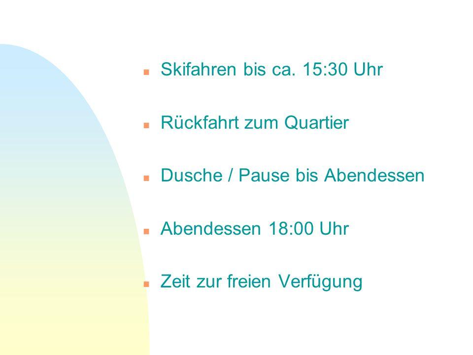 Abendprogramm 19:00 - 20:30 Uhr (Bettruhe 22.00Uhr) n Pistenregeln n Ski und Umwelt: Ökologische und Ökonomische Aspekte des Wintersports in den Alpen n Skimaterial und Skipflege n Alpine Gefahren / Lawinenkunde