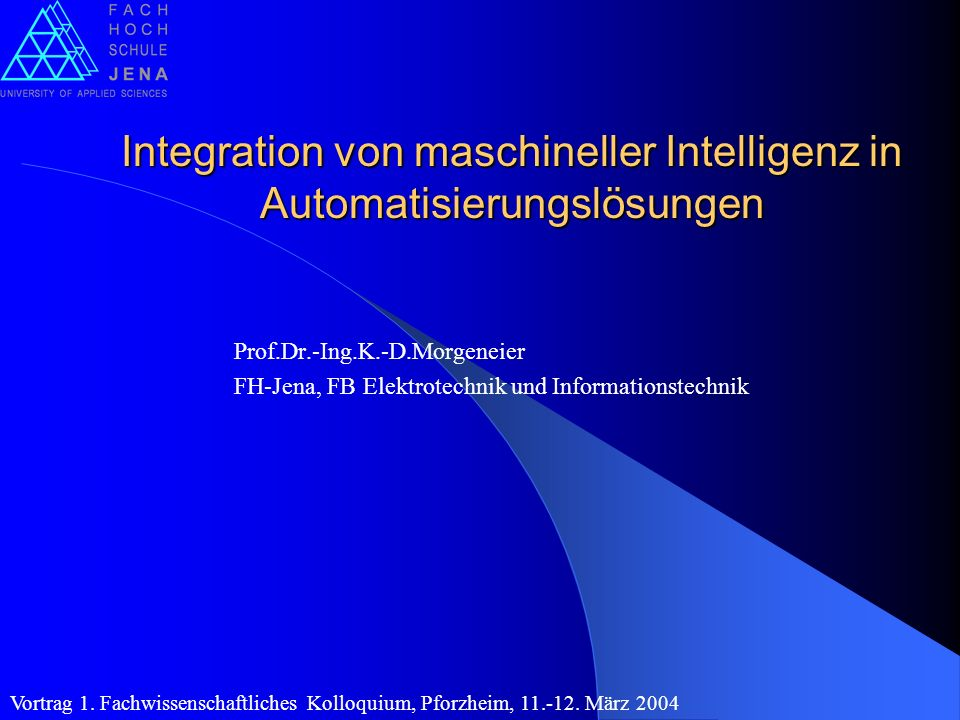 Gliederung 1.Anwendung künstlicher neuronaler Netze(KNN) in der Automatisierungstechnik 2.KNN-Topologien und Modellanforderungen 3.Beispiellösung für eine Zementmahlanlage 4.Beispiellösung für ein Belebungsbecken 5.Beispiellösung für eine prädiktive Regelung 6.Ausblick Vortrag 1.