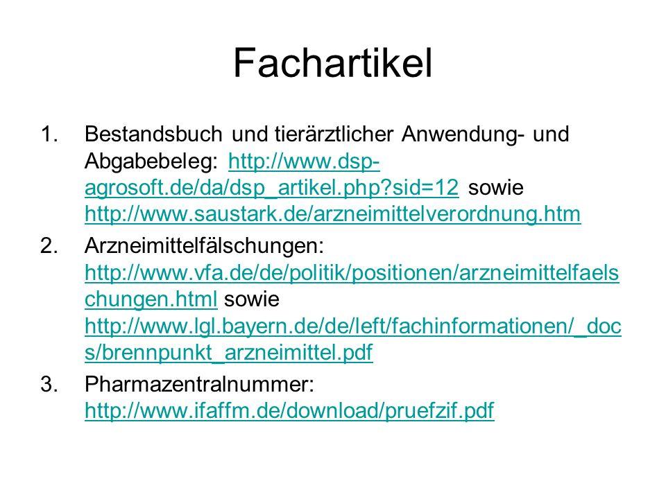 Fachartikel 1.Bestandsbuch und tierärztlicher Anwendung- und Abgabebeleg: http://www.dsp- agrosoft.de/da/dsp_artikel.php?sid=12 sowie http://www.saust