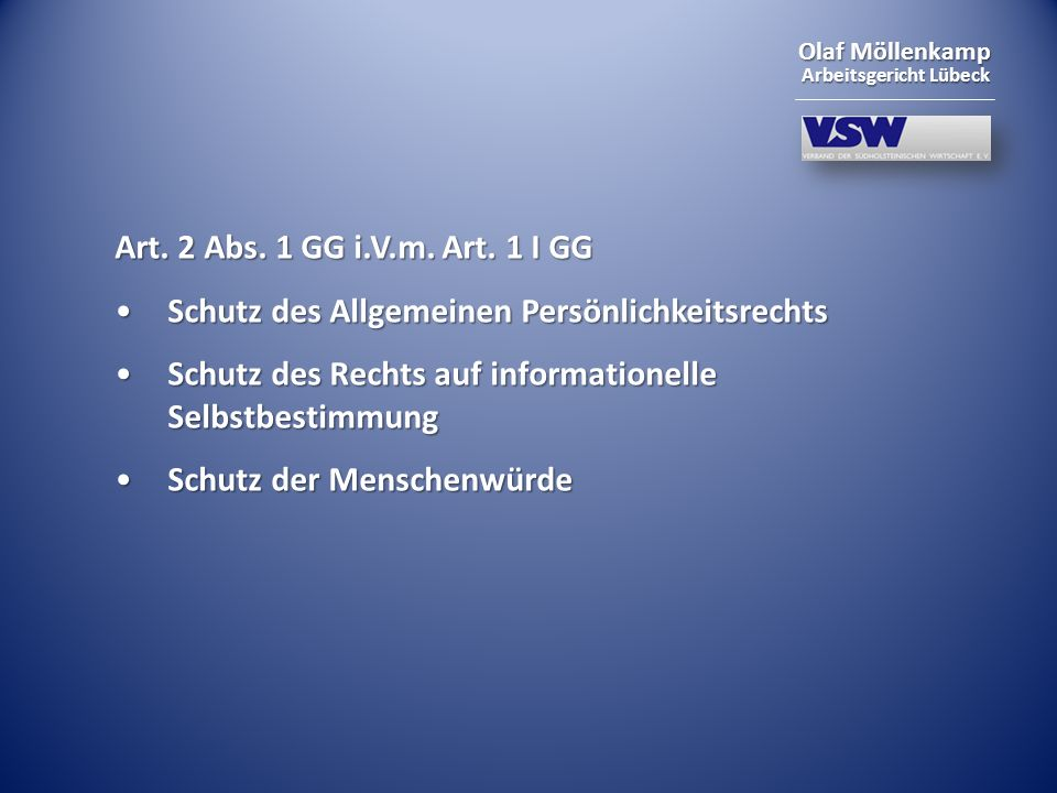 Olaf Möllenkamp Arbeitsgericht Lübeck Art. 2 Abs. 1 GG i.V.m. Art. 1 I GG Schutz des Allgemeinen PersönlichkeitsrechtsSchutz des Allgemeinen Persönlic