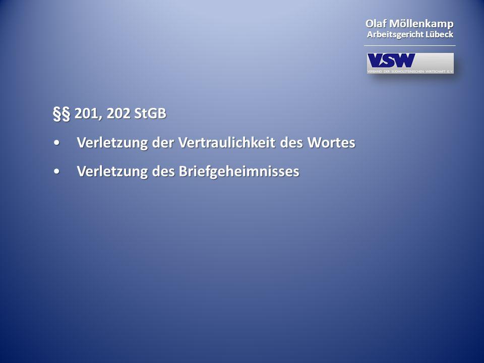 Olaf Möllenkamp Arbeitsgericht Lübeck §§ 201, 202 StGB Verletzung der Vertraulichkeit des WortesVerletzung der Vertraulichkeit des Wortes Verletzung d
