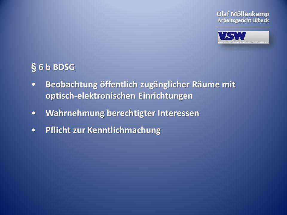 Olaf Möllenkamp Arbeitsgericht Lübeck § 6 b BDSG Beobachtung öffentlich zugänglicher Räume mit optisch-elektronischen EinrichtungenBeobachtung öffentl