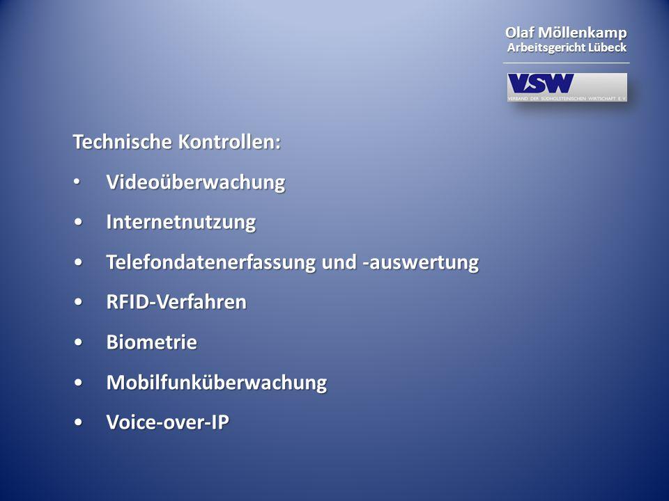 Olaf Möllenkamp Arbeitsgericht Lübeck Technische Kontrollen: Videoüberwachung Videoüberwachung InternetnutzungInternetnutzung Telefondatenerfassung un