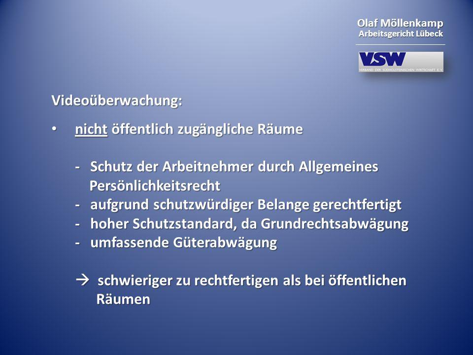 Olaf Möllenkamp Arbeitsgericht Lübeck Videoüberwachung: nicht öffentlich zugängliche Räume - Schutz der Arbeitnehmer durch Allgemeines Persönlichkeits