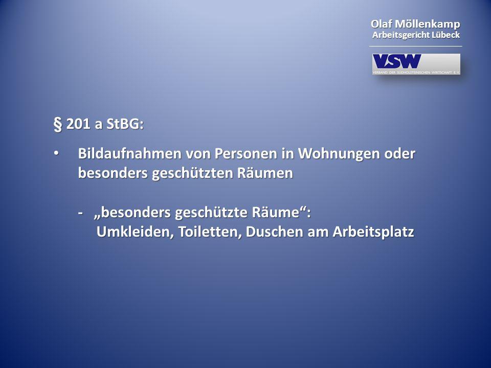 Olaf Möllenkamp Arbeitsgericht Lübeck § 201 a StBG: Bildaufnahmen von Personen in Wohnungen oder besonders geschützten Räumen - besonders geschützte R