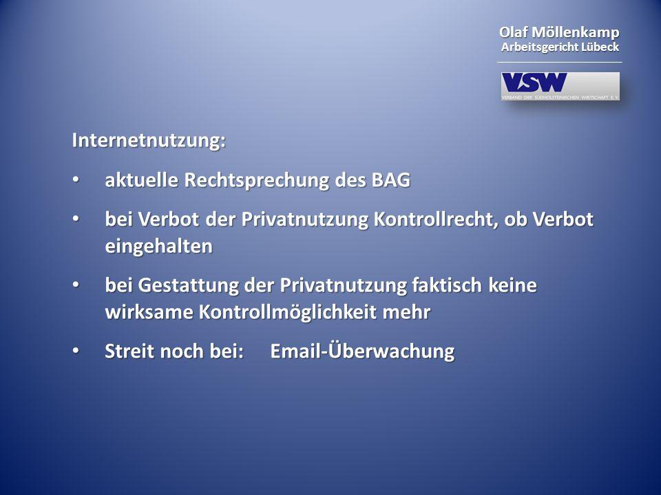 Olaf Möllenkamp Arbeitsgericht Lübeck Internetnutzung: aktuelle Rechtsprechung des BAG aktuelle Rechtsprechung des BAG bei Verbot der Privatnutzung Ko