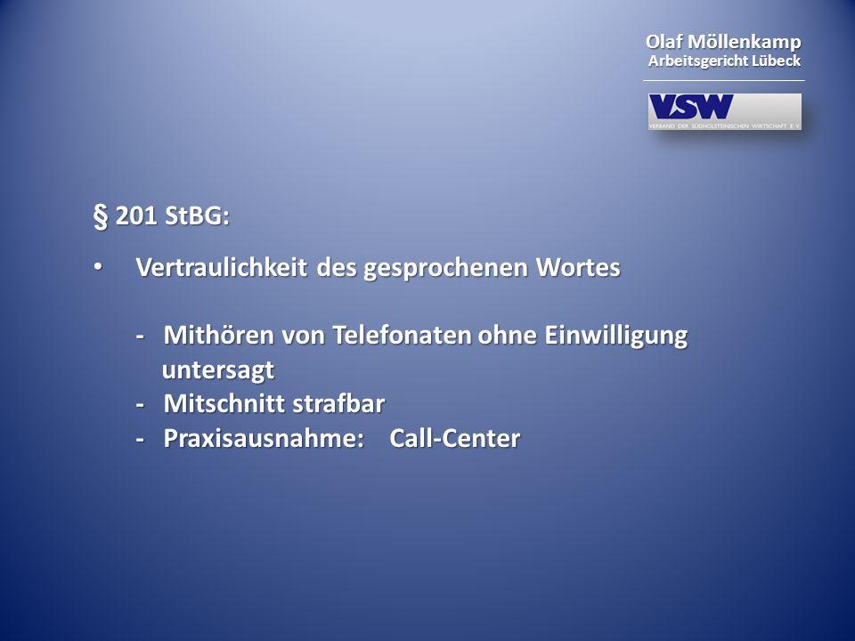 Olaf Möllenkamp Arbeitsgericht Lübeck § 201 StBG: Vertraulichkeit des gesprochenen Wortes - Mithören von Telefonaten ohne Einwilligung untersagt - Mit